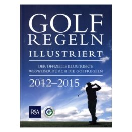 Köllen Verlag ´´Golf Regeln illustriert 2012-2015´´ Buch